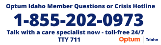 Optum member Crisis Line Call (855) 202-0973, 24 hours a day, 7 days a week. TTY: 711
